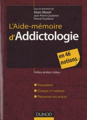 L'Aide-mémoire d'Addictologie en 46 notions - dunod - 9782100534548 -