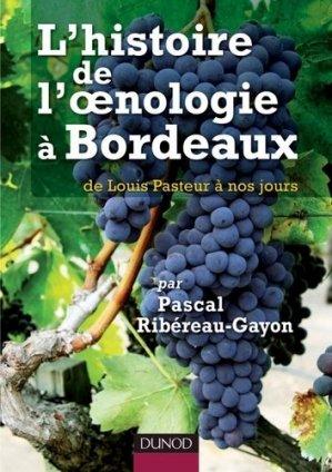 L'histoire de l'oenologie à Bordeaux par Pascal Ribéreau-Gayon - dunod - 9782100537785 -