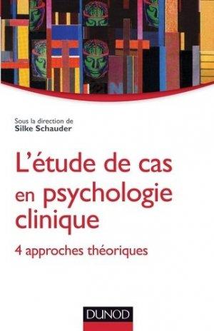 L'études de cas en psychologie clinique - dunod - 9782100551576 -