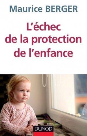 L'échec de la protection de l'enfance - dunod - 9782100706020 -