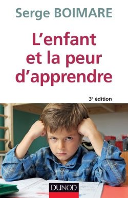 L'enfant et la peur d'apprendre - dunod - 9782100716333 -