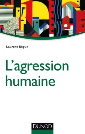 L'agression humaine - dunod - 9782100738199 -