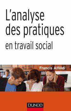 L'analyse des pratiques en travail social - dunod - 9782100742325 -