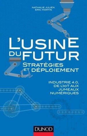 L'usine du futur - Stratégies et déploiement - dunod - 9782100777020 -
