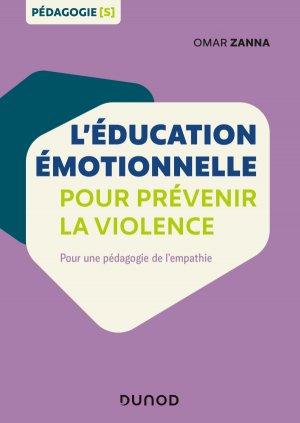 L'éducation émotionnelle pour prévenir la violence - dunod - 9782100793495 -