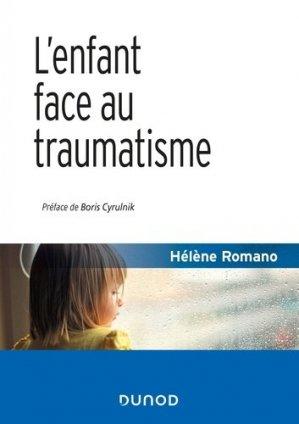 L'enfant face au traumatisme - dunod - 9782100802500 -