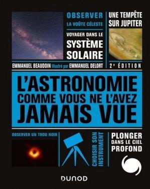 L'Astronomie comme vous ne l'avez jamais vue - dunod - 9782100808038 -