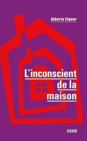 L'inconscient de la maison - Dunod - 9782100808250 -