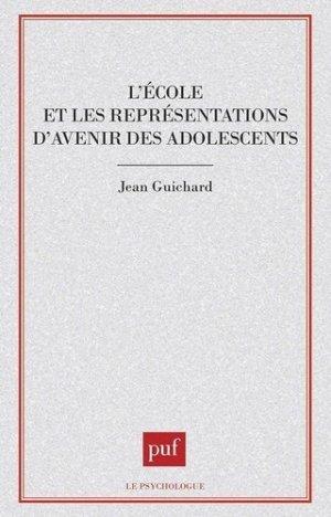 L'école et les représentations d'avenir des adolescents - puf - presses universitaires de france - 9782130452317 -