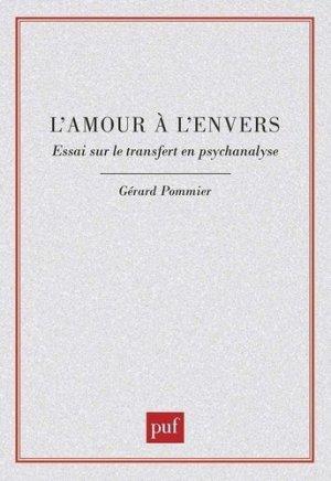 L'AMOUR A L'ENVERS. Essai sur le transfert en psychanalyse - puf - presses universitaires de france - 9782130467977 -