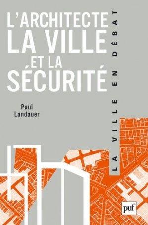 L'architecte, la ville et la sécurité - puf - presses universitaires de france - 9782130578864 -