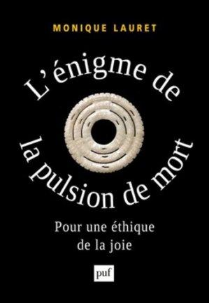 L'énigme de la pulsion de mort. Pour une éthique de la joie - puf - presses universitaires de france - 9782130632078 -