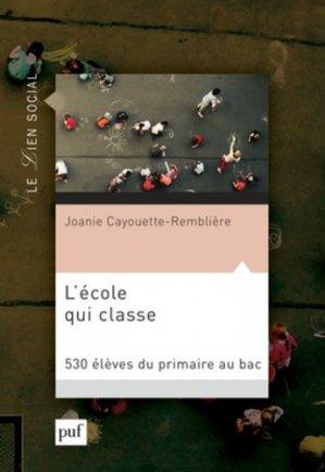 L'école qui classe - puf - presses universitaires de france - 9782130736363 -