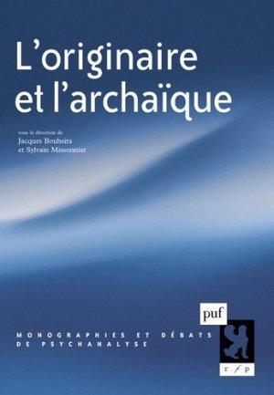 L'originaire et l'archaïque - puf - presses universitaires de france - 9782130785972 -