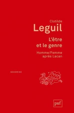 L'être et le genre. Homme/Femme après Lacan - puf - presses universitaires de france - 9782130800576 -