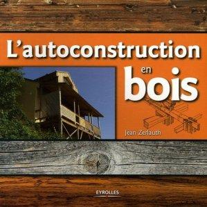 L'autoconstruction en bois - eyrolles - 9782212116250 -