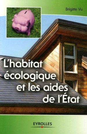 L'habitat écologique et les aides de l'État - eyrolles - 9782212120547 -