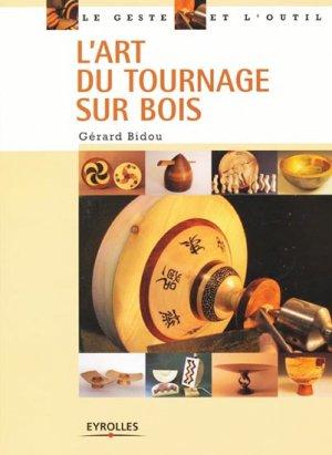 L'art du tournage sur bois - eyrolles - 9782212121285 -