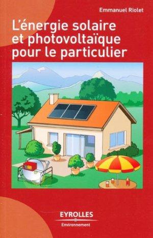 L'énergie solaire et photovoltaïque pour le particulier - eyrolles - 9782212126785 -