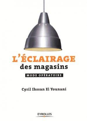L'éclairage des magasins - eyrolles - 9782212127492 -
