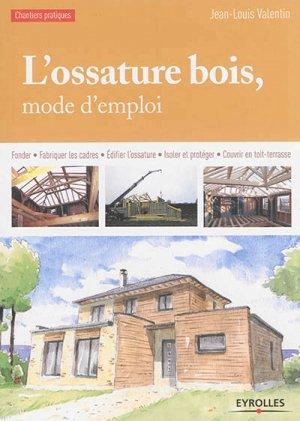 L'ossature bois, mode d'emploi - eyrolles - 9782212141757 -