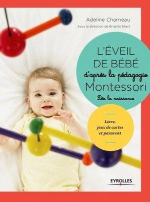 L'éveil de bébé d'après la pédagogie Montessori - eyrolles - 9782212565515 -