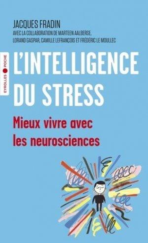 L'intelligence du stress. Mieux vivre avec les neurosciences - Eyrolles - 9782212574661 -