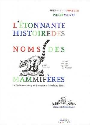 L'étonnante histoire des noms des mammifères. De la musaraigne étrusque à la baleine bleue - Robert Laffont - 9782221091579 -