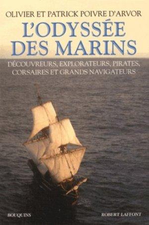 L'Odyssée des marins. Découvreurs, explorateurs, pirates, corsaires et grands navigateurs - Robert Laffont - 9782221116760 -