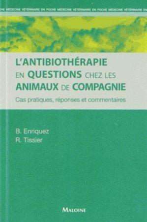 L'Antibiothérapie en questions chez les animaux de compagnie - maloine - 9782224033668 -