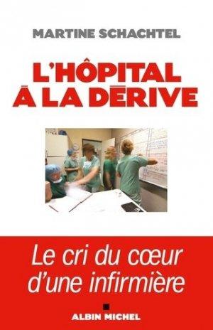 L'hôpital à la dérive - albin michel - 9782226215932 -
