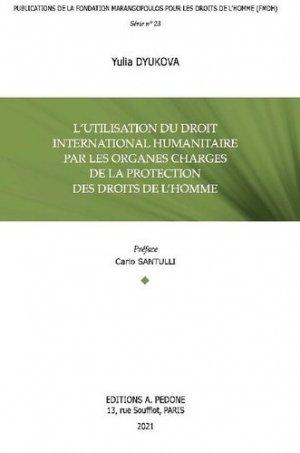L'utilisation du droit international humanitaire par les organes chargés de la protection des droits de l'Homme - pedone - 9782233009678 -
