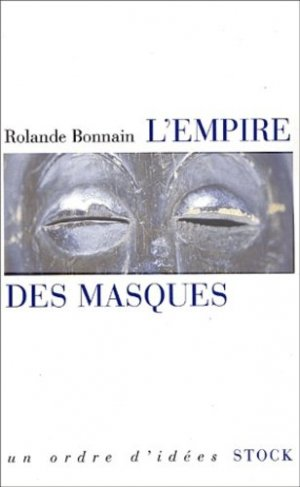 L'empire des masques. Les collectionneurs d'arts premiers aujourd'hui - Stock - 9782234054059 -