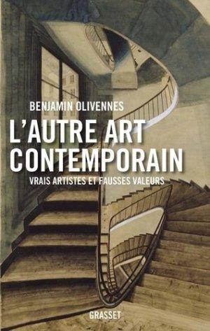 L'autre art contemporain. Vrais artistes et fausses valeurs - Grasset and Fasquelle - 9782246823971 -