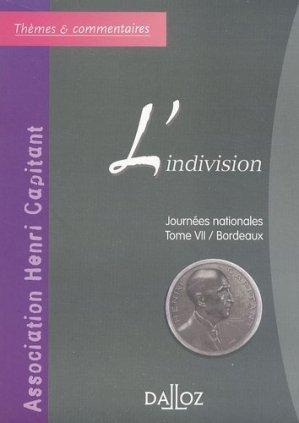 L'indivision. Journées nationales de l'Association Henri Capitant, Tome 7 / Bordeaux - dalloz - 9782247060573 -