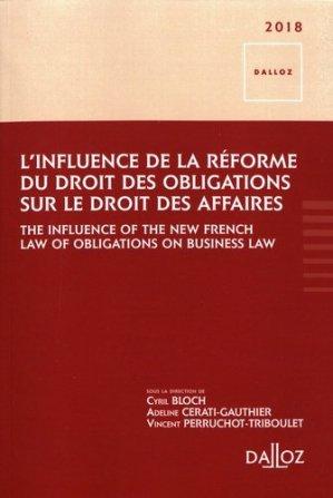 L'influence de la réforme du droit des obligations sur le droit des affaires. Edition bilingue français-anglais - dalloz - 9782247171699 -