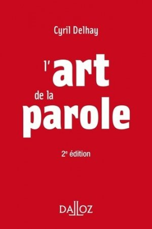 L'art de la parole. 2e édition - dalloz - 9782247198580 -