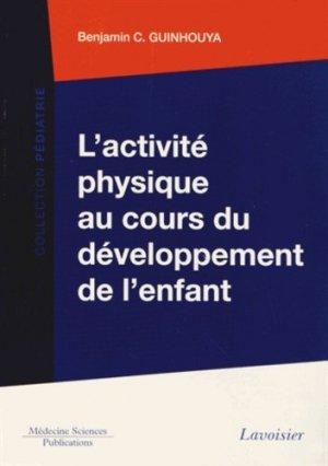 L'activité physique au cours du développement de l'enfant - lavoisier msp - 9782257205339 -