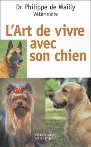 L'art de vivre avec son chien - du rocher - 9782268050706 -