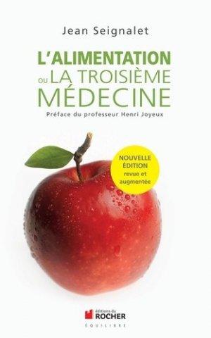 L'alimentation ou la troisième médecine - du rocher - 9782268074009 - livre médecine 2020, livres médicaux 2021, livres médicaux 2020, livre de médecine 2021