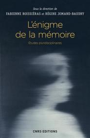 L'énigme de la mémoire - cnrs - 9782271095107 -