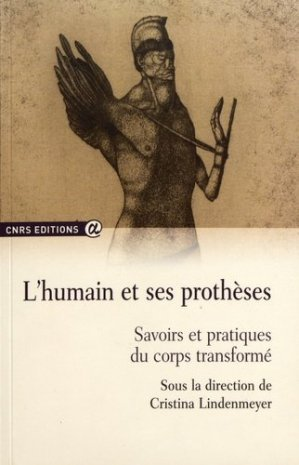 L'humain et ses protheses. savoirs et prati - cnrs - 9782271114167 -