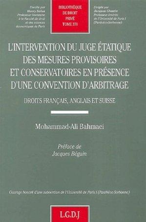 L'intervention du juge étatique des mesures provisoires et conservatrices en présence d'une convention d'arbitrage. Droits français, anglais et suisse - LGDJ - 9782275023311 -