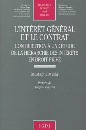 L'intérêt général et le contrat. Contribution à une étude de la hiérarchie des intérêts en droit privé - LGDJ - 9782275024646 -