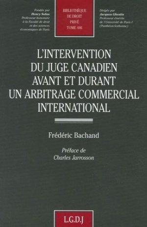 L'intervention du juge canadien avant et durant un arbitrage commercial international - LGDJ - 9782275026923 -