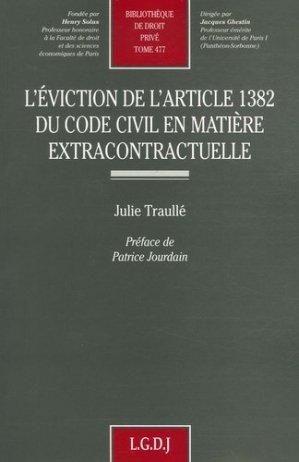 L'éviction de l'article 1382 du Code Civil en matière extracontractuelle - LGDJ - 9782275032030 -