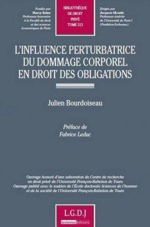 L'influence perturbatrice du dommage corporel en droit des obligations - LGDJ - 9782275034829 -