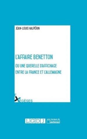 L'affaire Benetton ou une qurelle d'affichage entre le France et l'Allemagne - LGDJ - 9782275051499 -