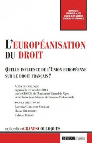 L'européanisation au droit. Quelle influence de l'Union européenne sur le droit français ? - LGDJ - 9782275052236 -