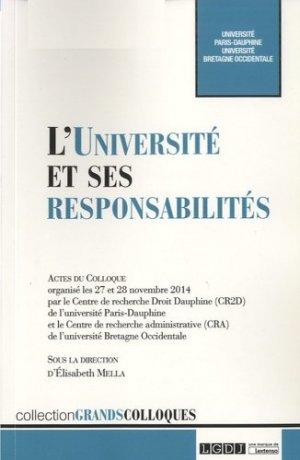 L'Université et ses responsabilités. Actes du colloque organisé les 27 et 28 novembre 2014 par le Centre de recherche Droit Dauphine (CR2D) et le Centre de recherche administrative (CRA) de l'université Bretagne Ouest - LGDJ - 9782275052410 -